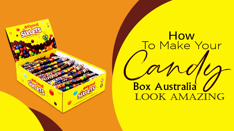 392 How-To-Make-Your-Candy-Box-Australia-Look-Amazing